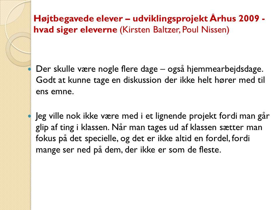 Højtbegavede elever – udviklingsprojekt Århus 2009 - hvad siger eleverne (Kirsten Baltzer, Poul Nissen)