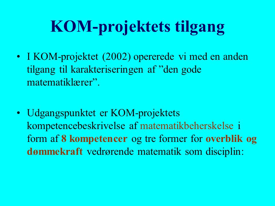 KOM-projektets tilgang