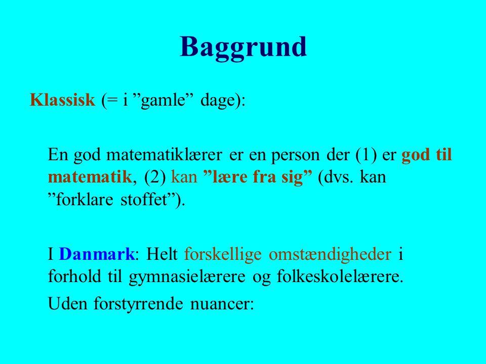 Baggrund Klassisk (= i gamle dage):