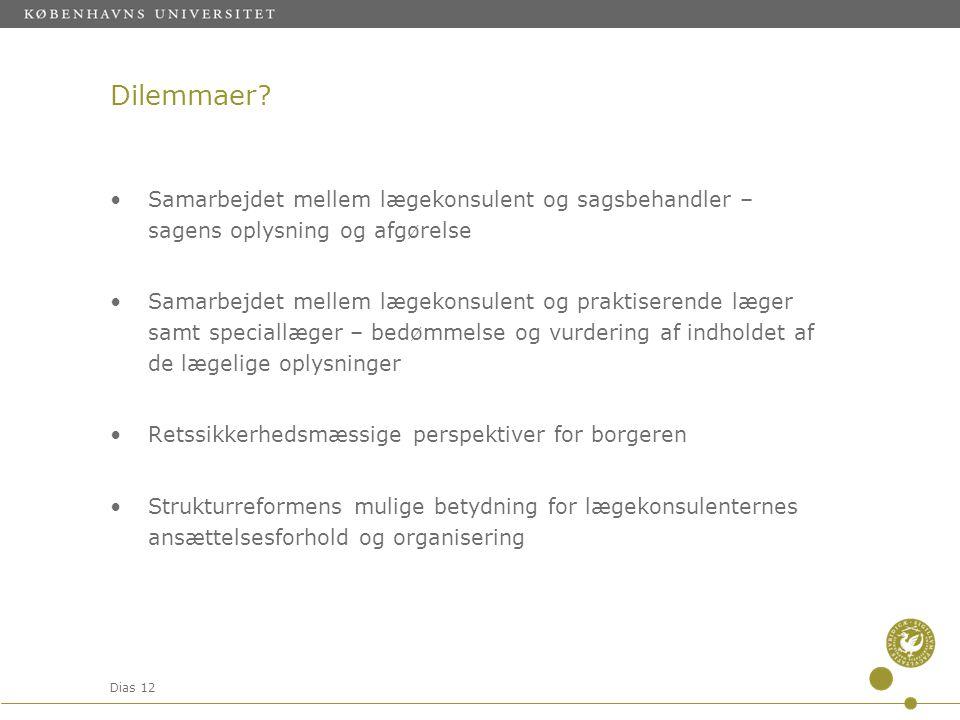 Dilemmaer Samarbejdet mellem lægekonsulent og sagsbehandler – sagens oplysning og afgørelse.
