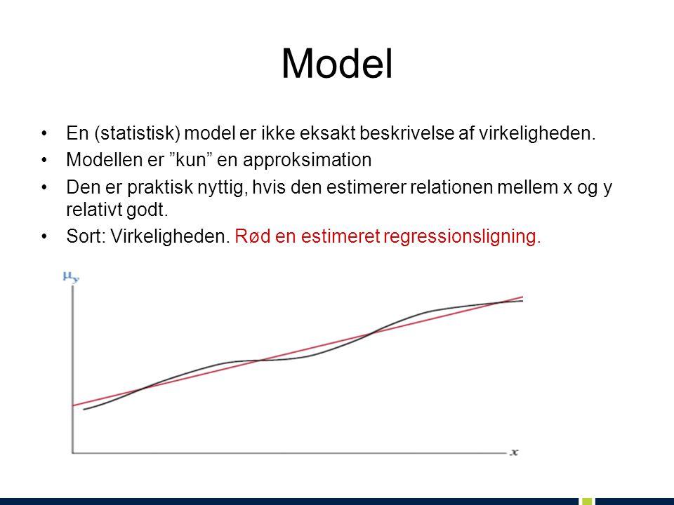 Model En (statistisk) model er ikke eksakt beskrivelse af virkeligheden. Modellen er kun en approksimation.