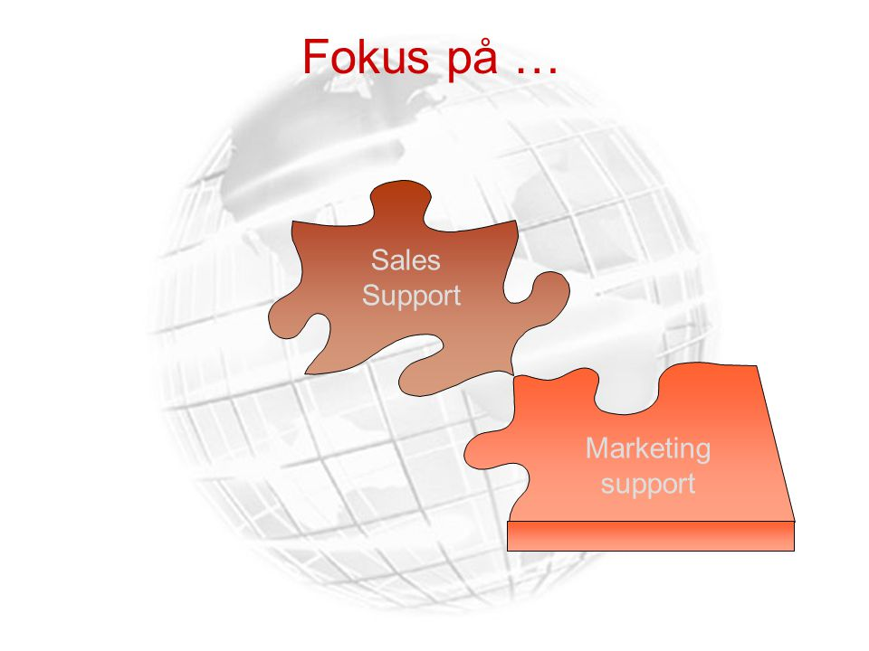 Fokus på … Sales Support Marketing support