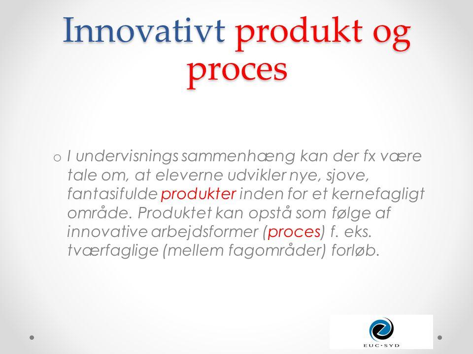 Innovativt produkt og proces