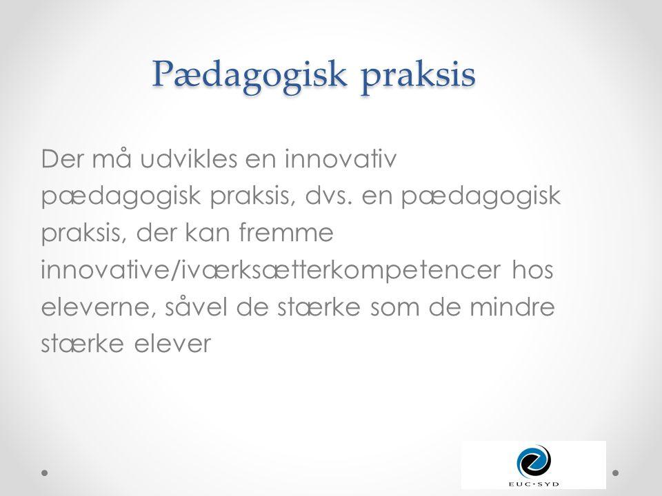 Pædagogisk praksis Der må udvikles en innovativ