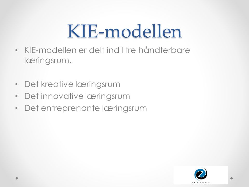 KIE-modellen KIE-modellen er delt ind I tre håndterbare læringsrum.