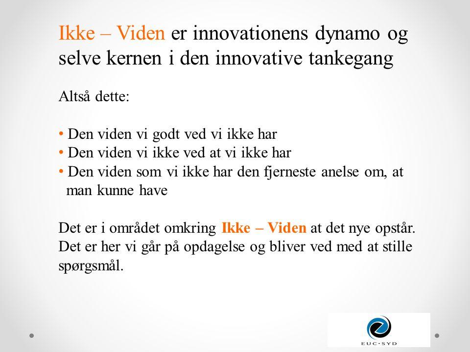 Ikke – Viden er innovationens dynamo og selve kernen i den innovative tankegang