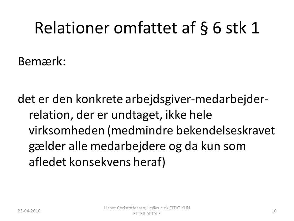 Relationer omfattet af § 6 stk 1