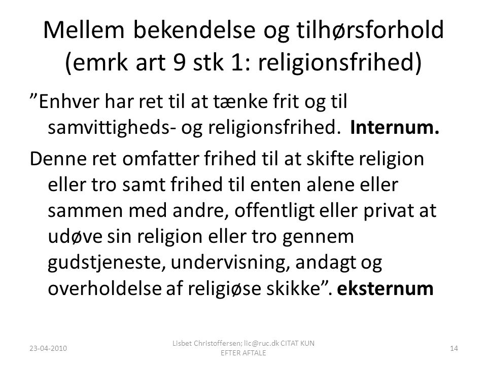Lisbet Christoffersen; lic@ruc.dk CITAT KUN EFTER AFTALE