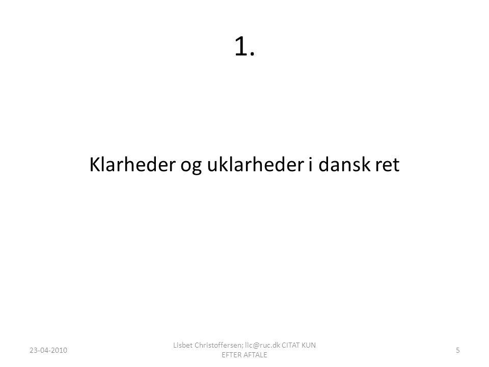 1. Klarheder og uklarheder i dansk ret