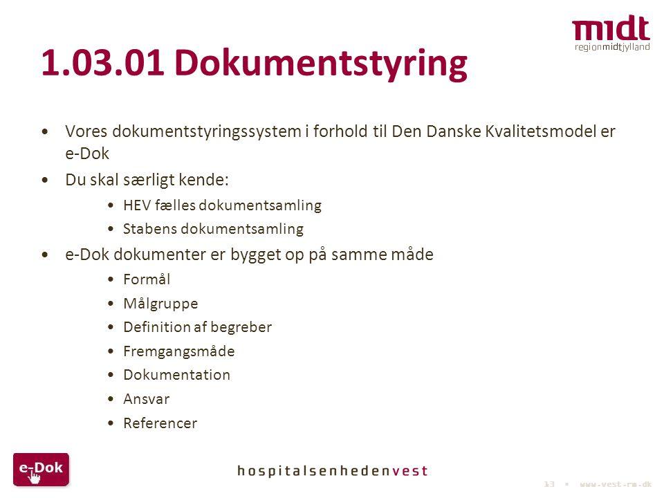 1.03.01 Dokumentstyring Vores dokumentstyringssystem i forhold til Den Danske Kvalitetsmodel er e-Dok.