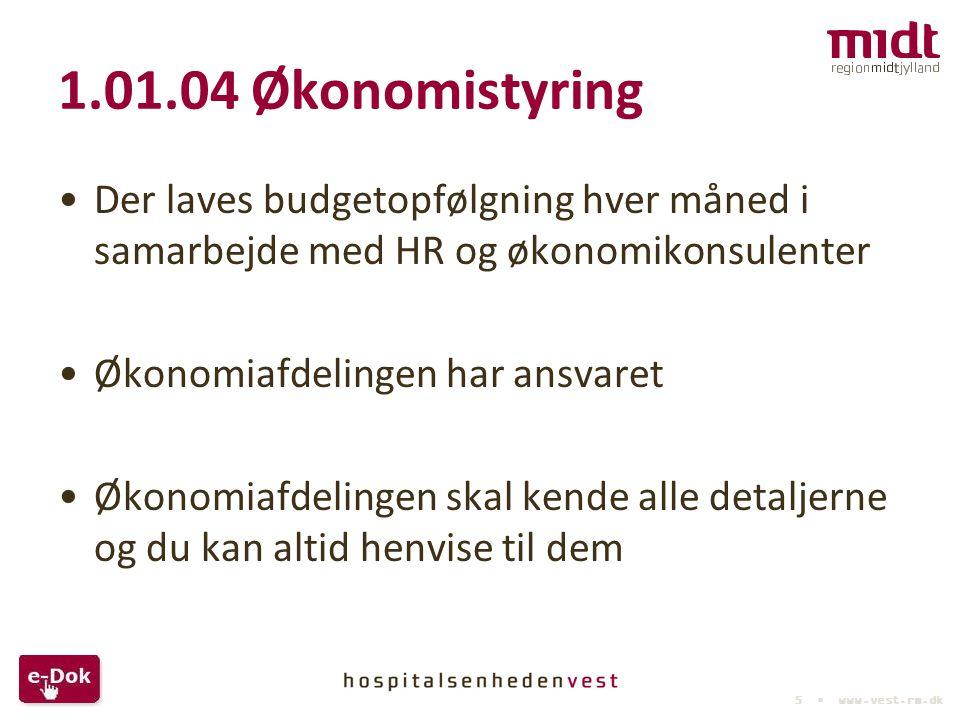 1.01.04 Økonomistyring Der laves budgetopfølgning hver måned i samarbejde med HR og økonomikonsulenter.