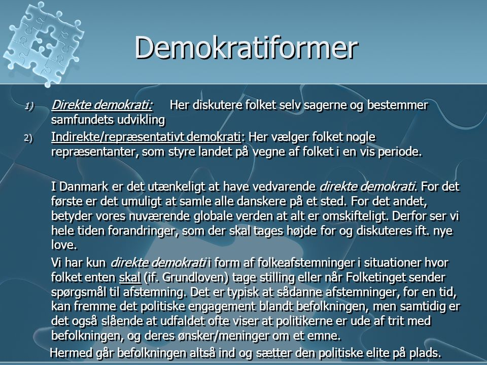 Demokratiformer Direkte demokrati: Her diskutere folket selv sagerne og bestemmer samfundets udvikling.