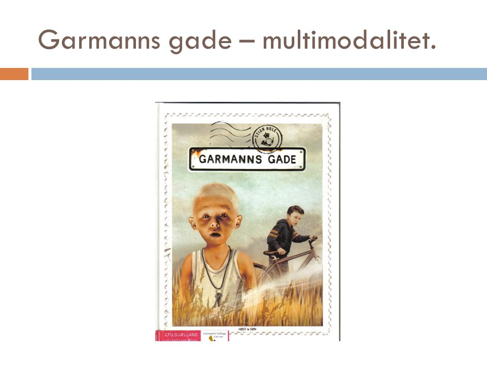 Garmanns gade – multimodalitet.
