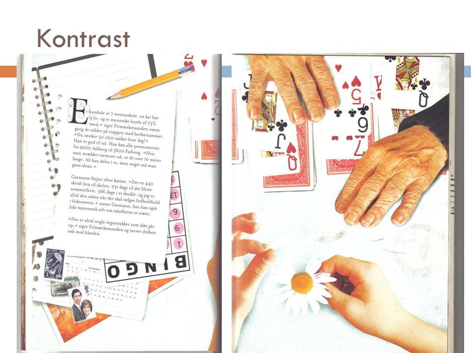 Kontrast Indholdet i teksten står i kontrast til billedets