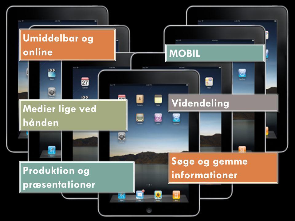 Søge og gemme informationer Produktion og præsentationer