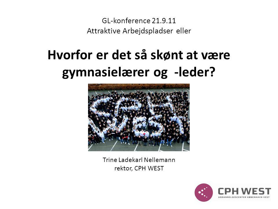 GL-konference 21.9.11 Attraktive Arbejdspladser eller Hvorfor er det så skønt at være gymnasielærer og -leder.