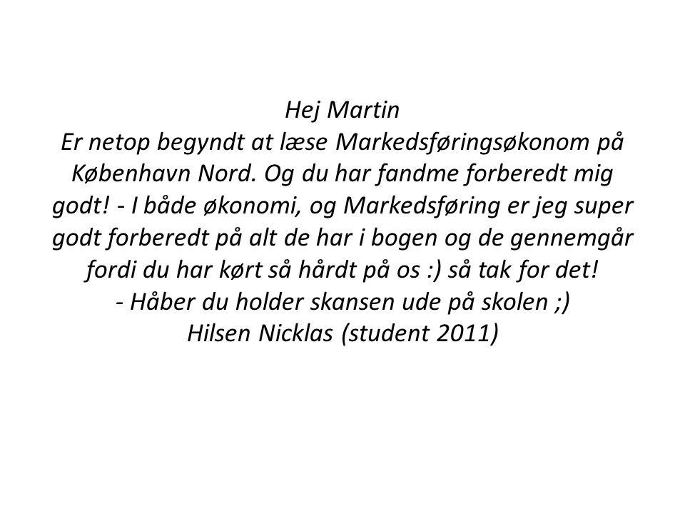 Hej Martin Er netop begyndt at læse Markedsføringsøkonom på København Nord.