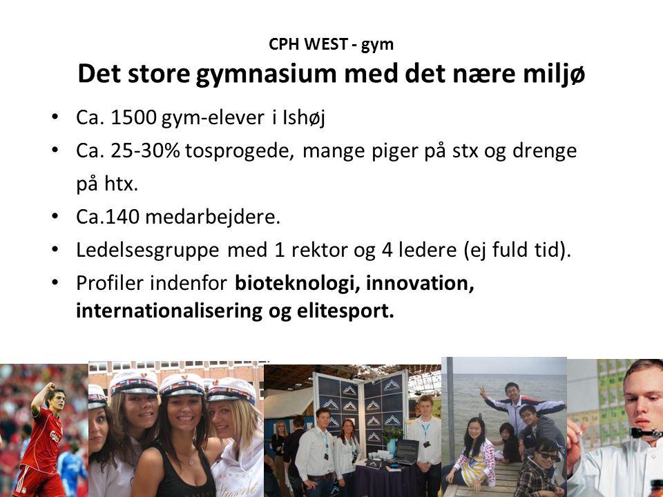 CPH WEST - gym Det store gymnasium med det nære miljø