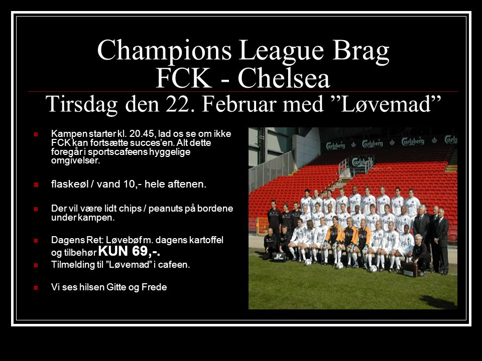 Champions League Brag FCK - Chelsea Tirsdag den 22