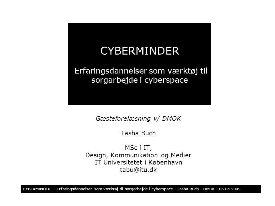 CYBERMINDER Erfaringsdannelser som værktøj til sorgarbejde i cyberspace