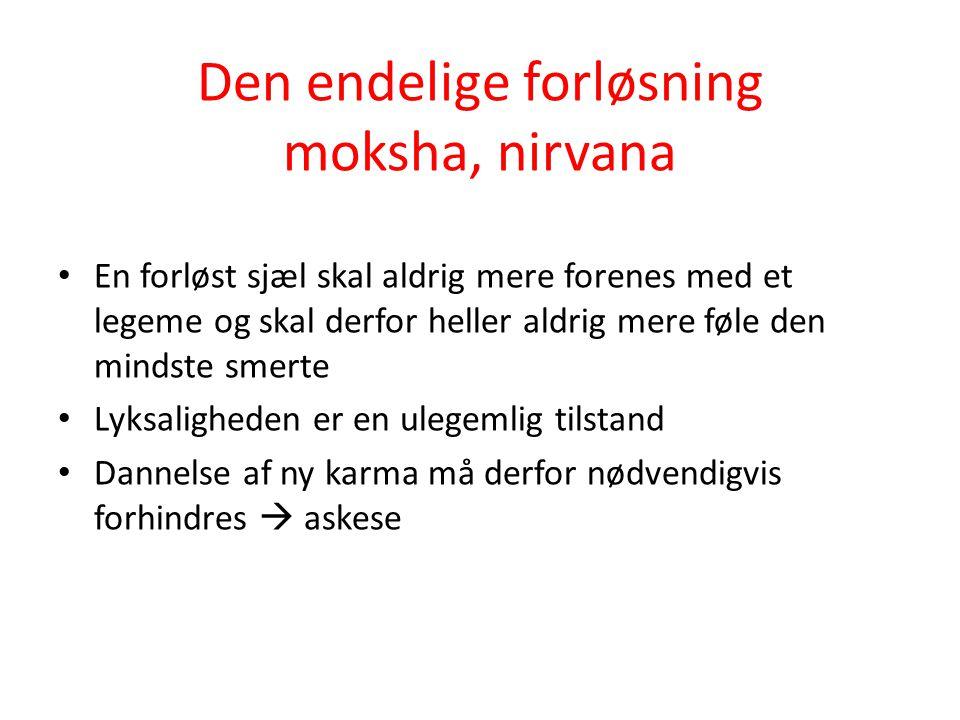 Den endelige forløsning moksha, nirvana