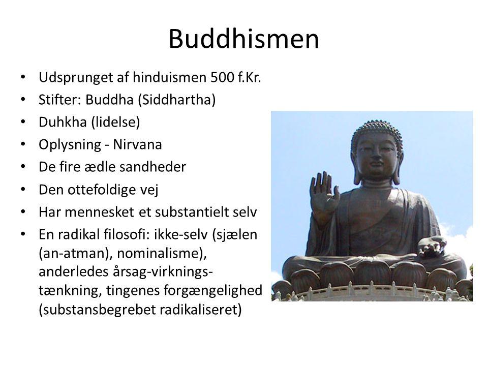 Buddhismen Udsprunget af hinduismen 500 f.Kr.