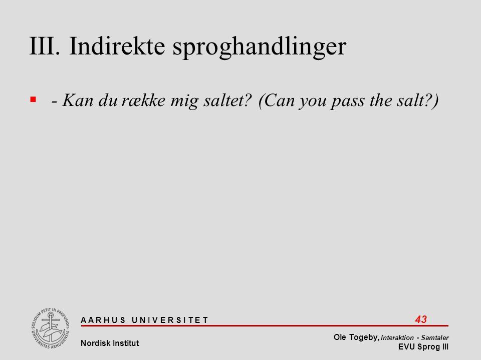 III. Indirekte sproghandlinger
