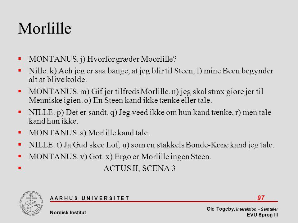 Morlille MONTANUS. j) Hvorfor græder Moorlille