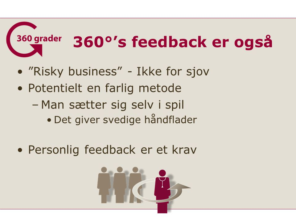 360°'s feedback er også Risky business - Ikke for sjov