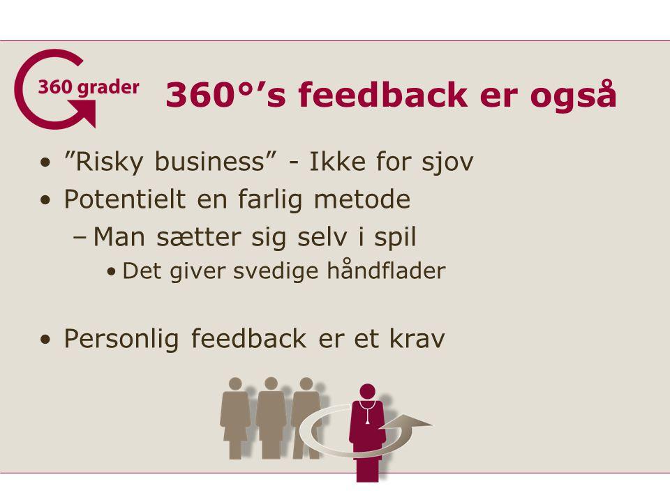 360°'s feedback er også Risky business - Ikke for sjov