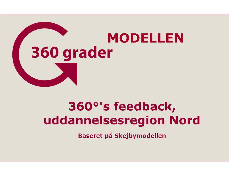 360° s feedback, uddannelsesregion Nord Baseret på Skejbymodellen