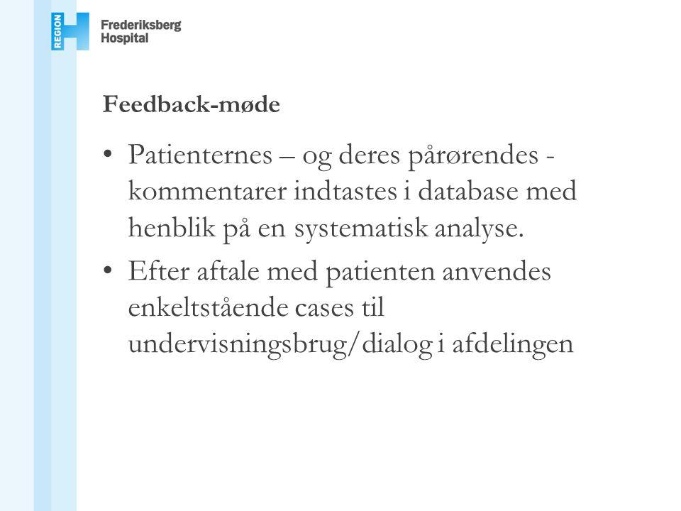 Feedback-møde Patienternes – og deres pårørendes - kommentarer indtastes i database med henblik på en systematisk analyse.