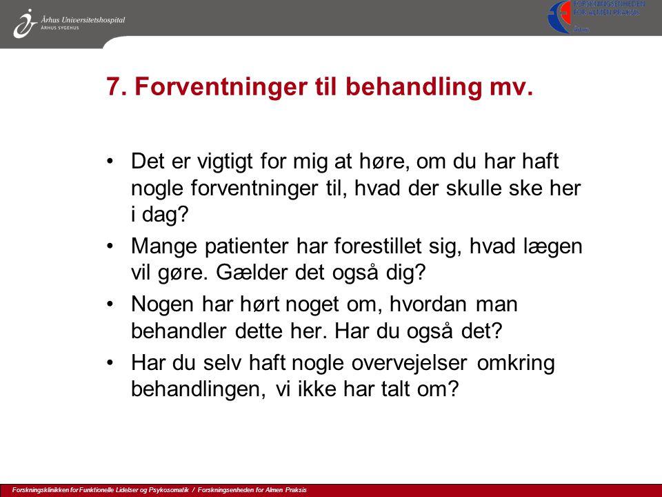 7. Forventninger til behandling mv.