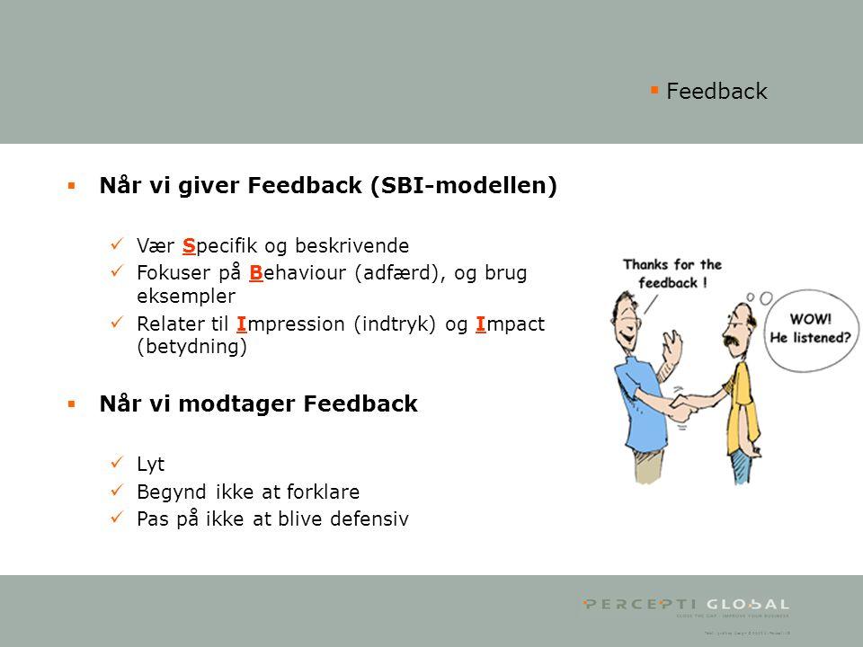 Feedback Når vi giver Feedback (SBI-modellen) Når vi modtager Feedback