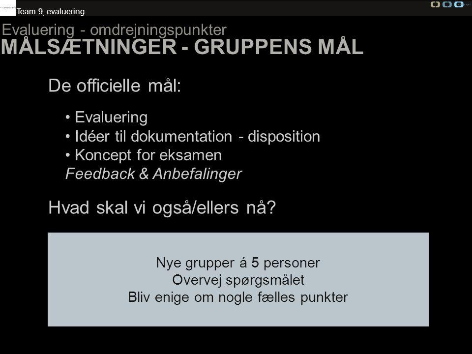 MÅLSÆTNINGER - GRUPPENS MÅL