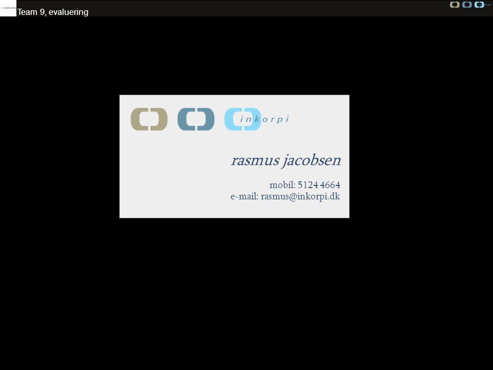 rasmus jacobsen mobil: 5124 4664 e-mail: rasmus@inkorpi.dk