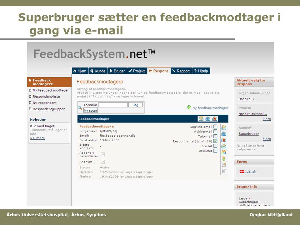 Superbruger sætter en feedbackmodtager i gang via e-mail