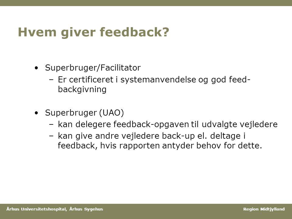 Hvem giver feedback Superbruger/Facilitator