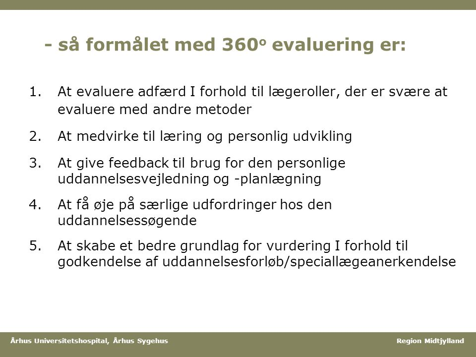 - så formålet med 360o evaluering er: