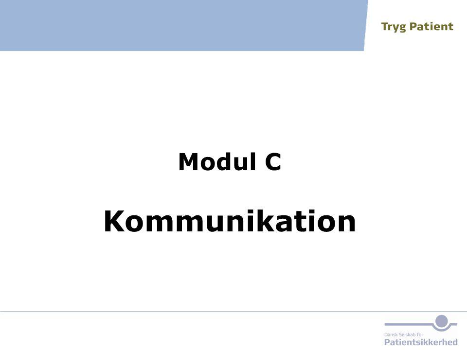 Modul C Kommunikation Referencer til de enkelte redskaber findes i bilag 1 i 'Sikker Mundtlig Kommunikation.
