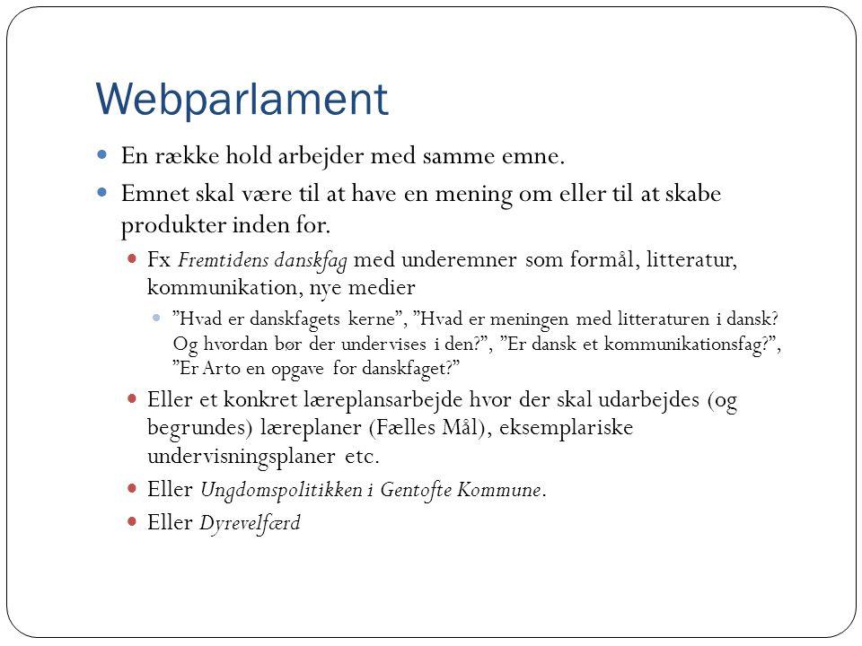 Webparlament En række hold arbejder med samme emne.