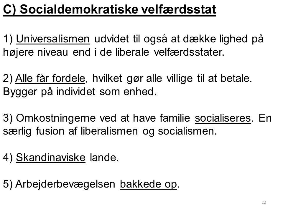 C) Socialdemokratiske velfærdsstat