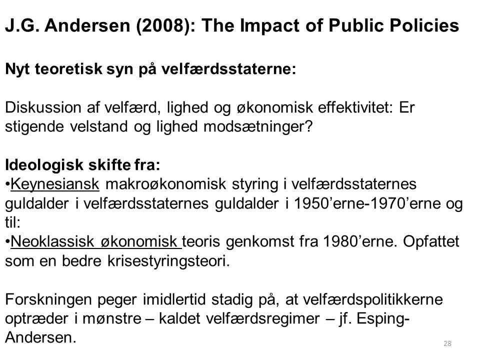 J.G. Andersen (2008): The Impact of Public Policies
