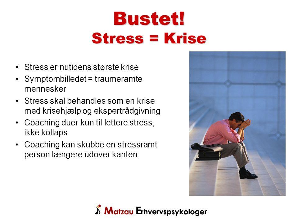Bustet! Stress = Krise Stress er nutidens største krise