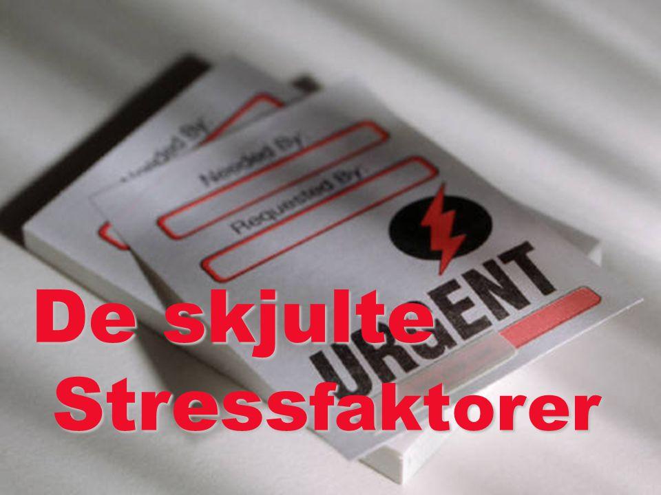 De skjulte Stressfaktorer