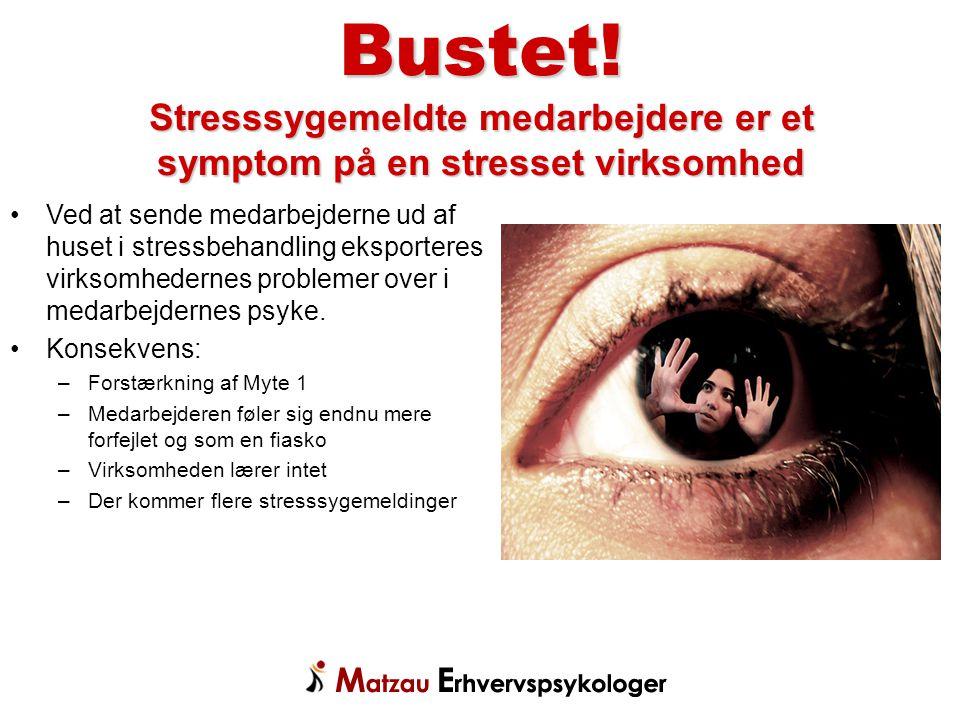 Bustet! Stresssygemeldte medarbejdere er et symptom på en stresset virksomhed