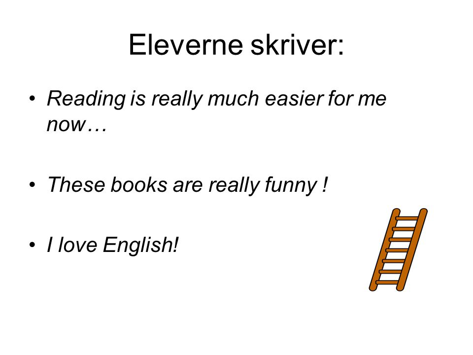 Eleverne skriver: Reading is really much easier for me now…