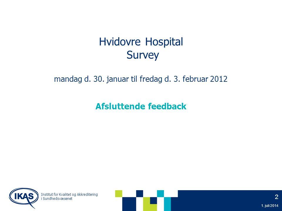 Hvidovre Hospital Survey mandag d. 30. januar til fredag d. 3