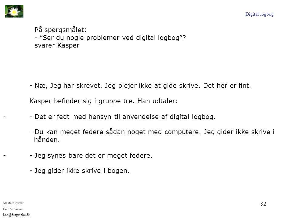 - Ser du nogle problemer ved digital logbog svarer Kasper