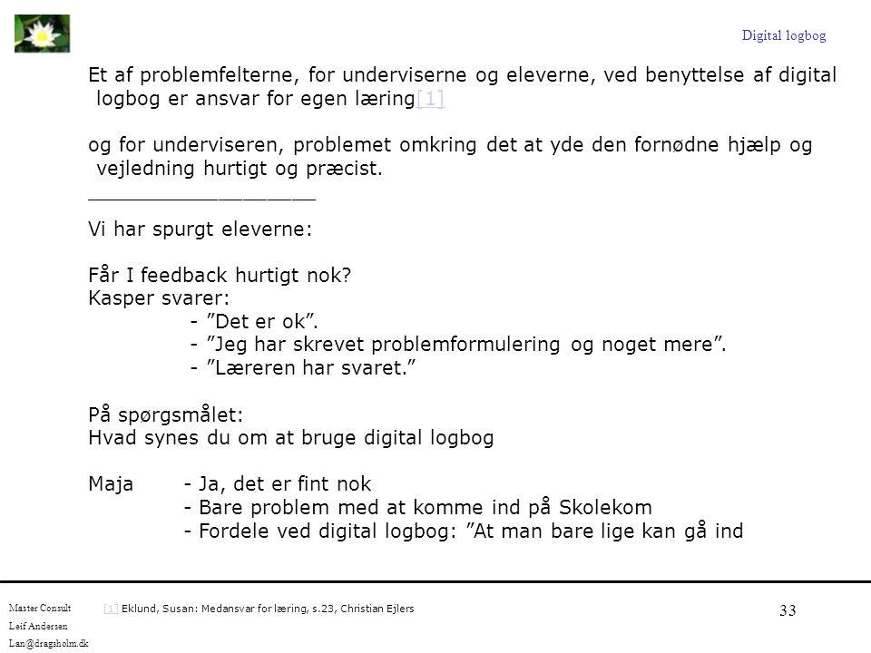 Vi har spurgt eleverne: Får I feedback hurtigt nok Kasper svarer: